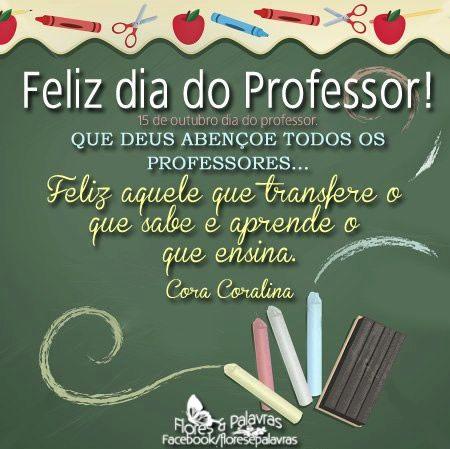 Feliz Dia Do Professor 15 De Outubro Dia Dos Professores Que Deus Mensagem De Feliz Dia Dos Professores Mensagem Dia Do Professor Frases Para Professores