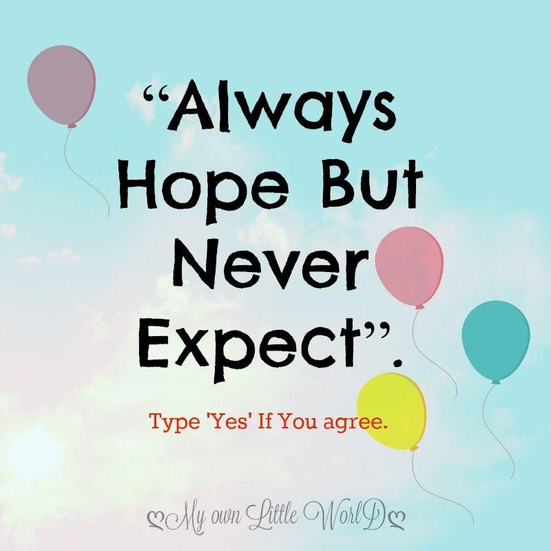 Always Hope Never Expect Positivity English