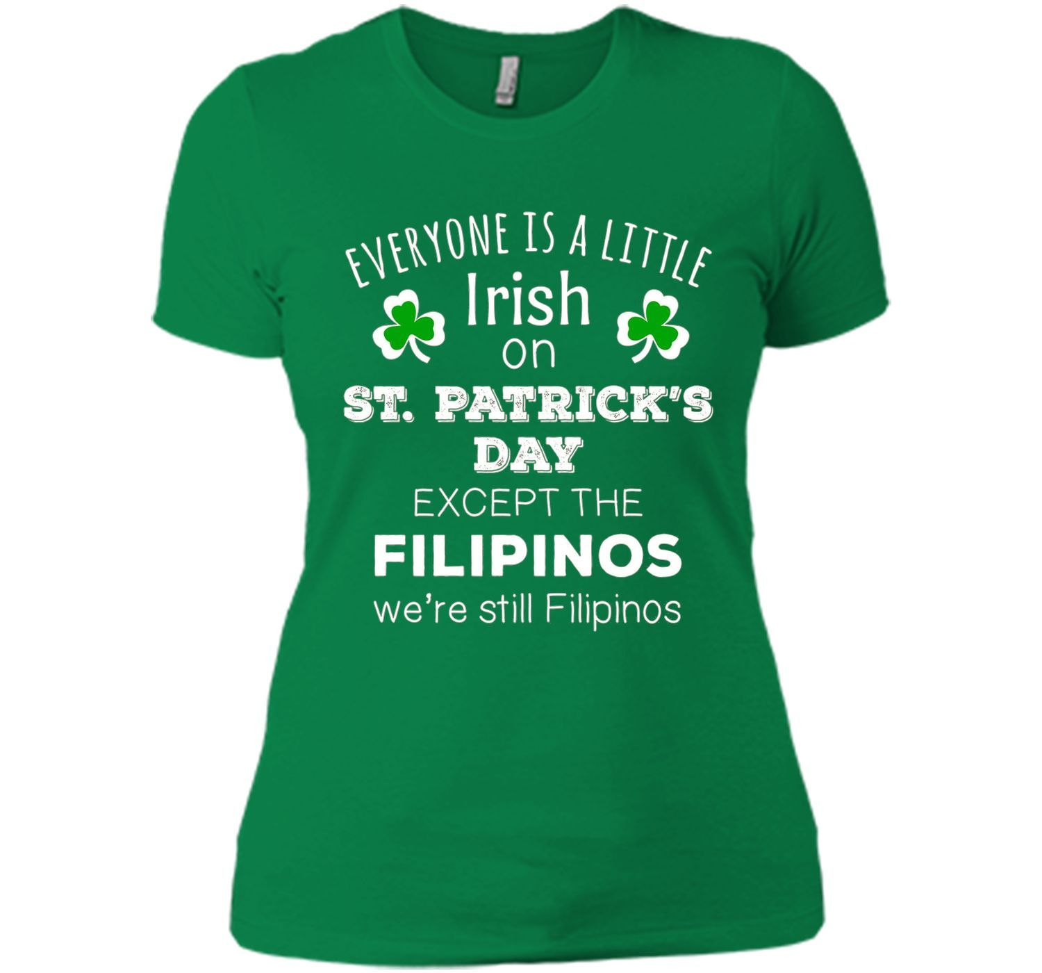 f0b242d9 Filipinos Irish On St. Patrick's Day Philippines T-shirt t-shirt ...
