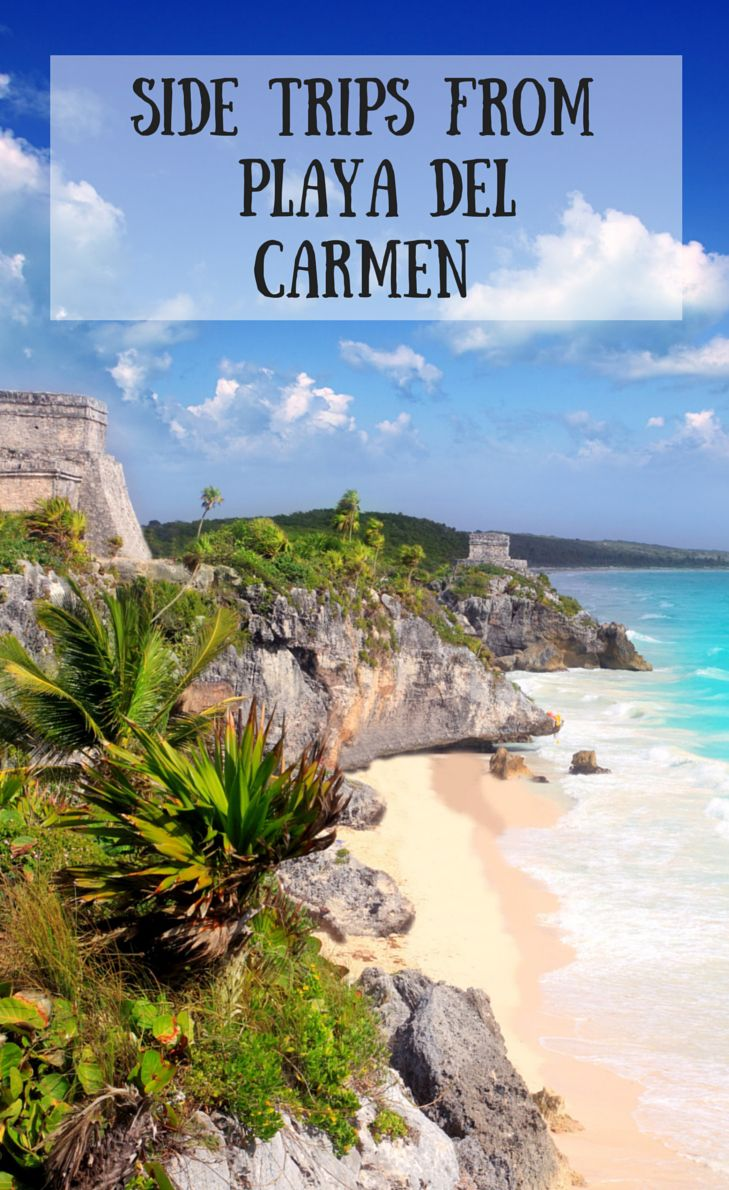 Side Trips from Playa Del Carmen Mexico. If you need more than the beach sand and sun, add a day swimming with the turtles, discovering ancient ruins or finding an underground river.
