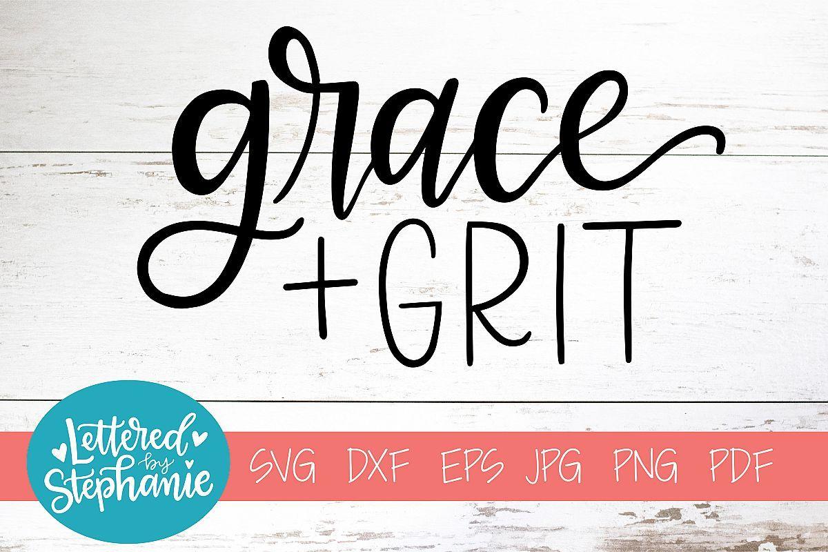 Handlettered Svg Dxf Grace And Grit 236468 Svgs Design Bundles Handlettered Svg Lettering Hand Lettered Svg