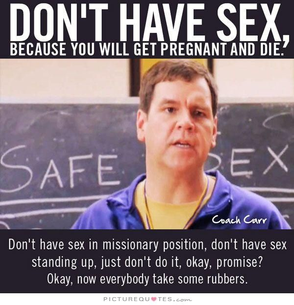 Dont get pregnant and have sex