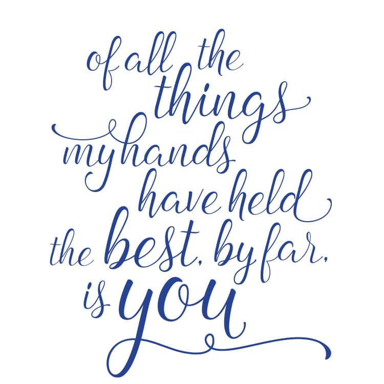 Free printable for your nursery with the Andrew McMahon in the Wilderness lyrics: of all the things my hands have held, the best, by far, is you.