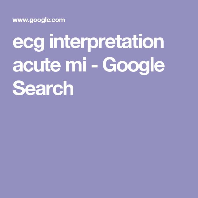 ecg interpretation acute mi - Google Search