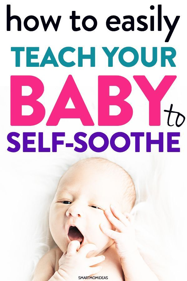 How To Teach Your Baby To Self Soothe Baby Advice Baby Supplies Smart Parenting