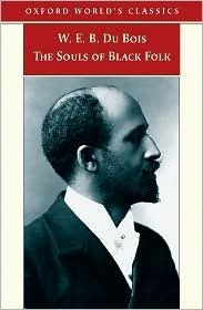 "W. E. B. Du Bois ""The Souls of Black Folk"""