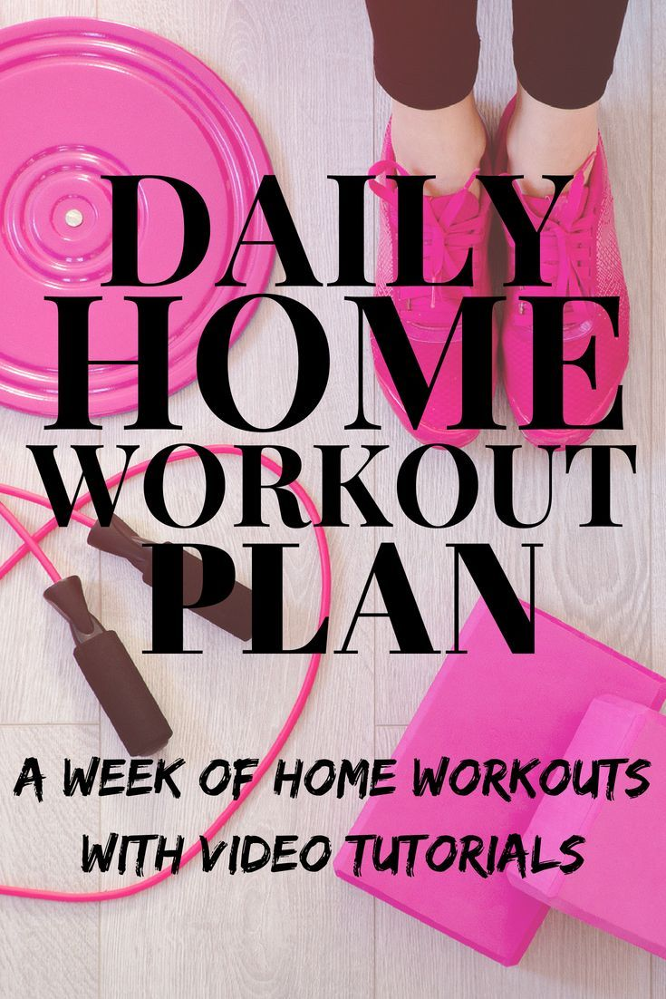 Daily Home Workout Plan.  A week of at home workouts with video tutorials.  Get in shape and lose we...