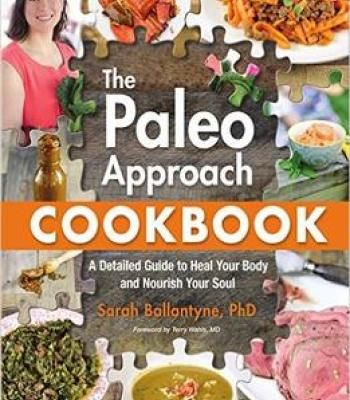 The paleo approach cookbook a detailed guide to heal your body and the paleo approach cookbook a detailed guide to heal your body and nourish your soul pdf cookbooks pinterest forumfinder Gallery