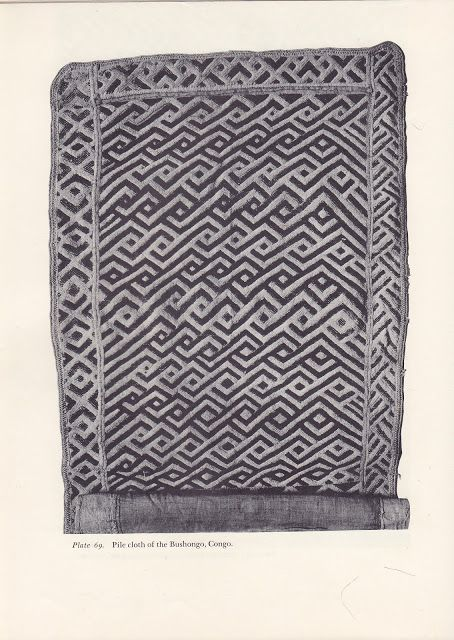 "Textile from Kongo, shown in Anni Albers' book ""On Weaving"", 1965. (""Dedicated to the great teachers, the weavers of Ancient Peru."") http://unecollecte.blogspot.ch/2013/08/anni-albers-on-weaving.html"