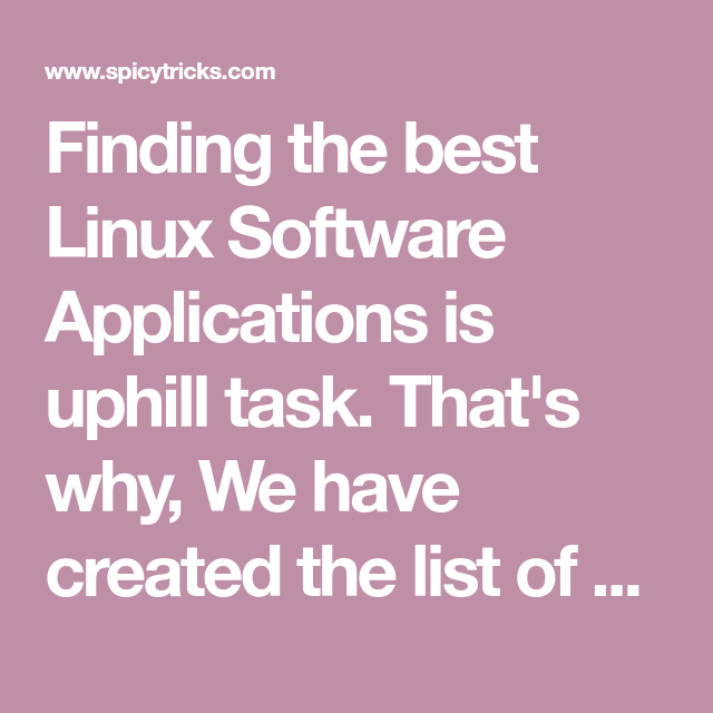 Finding the best Linux Software Applications is uphill task