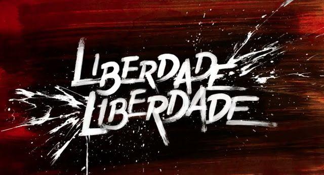 Novelicious: LIBERDADE LIBERDADE - EPISÓDIO 18