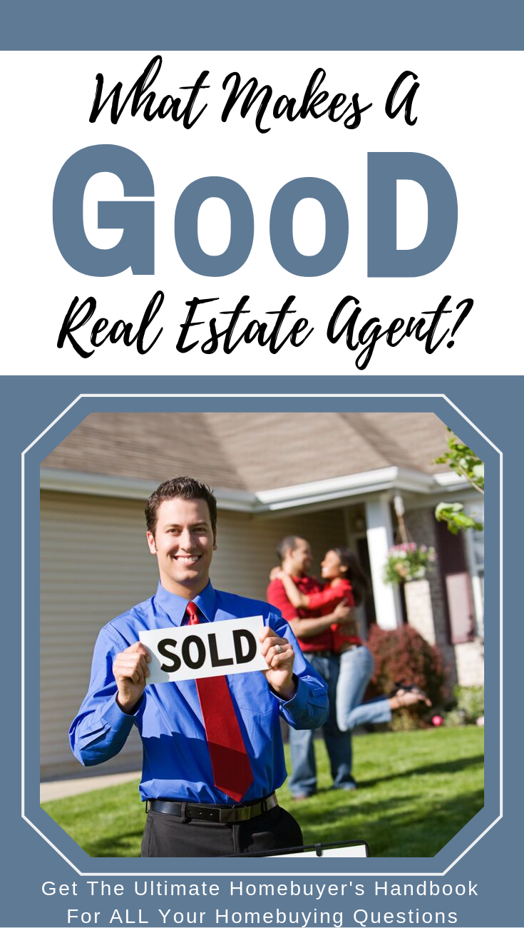 What Makes A Good Real Estate Agent Real Estate Advice Real