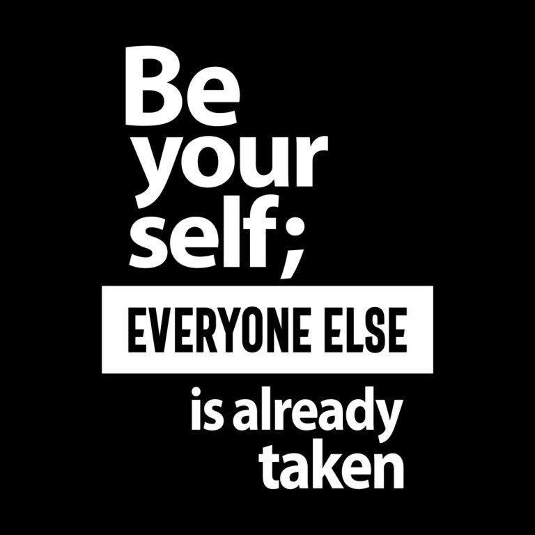 Be Yourself Everyone Else Is Already Taken - Motivational quotes
