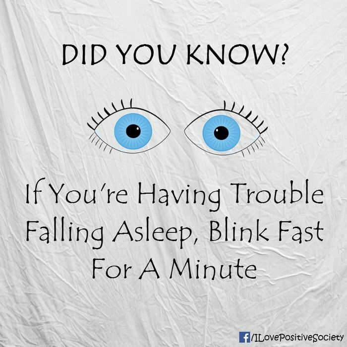 Awesomely Simple and Natural Life Hacks/Body Hacks - If you are having trouble falling asleep, blink your eyes very rapidly for a minute to help you get some sleep. natural sleep tricks/tips/remedies