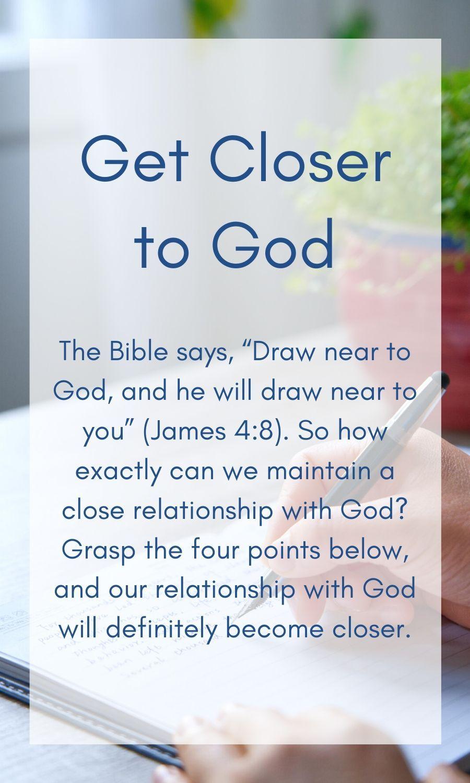 9a445c48f2e9300c9a6865f865dadd4a - How Do I Get A Closer Relationship To God