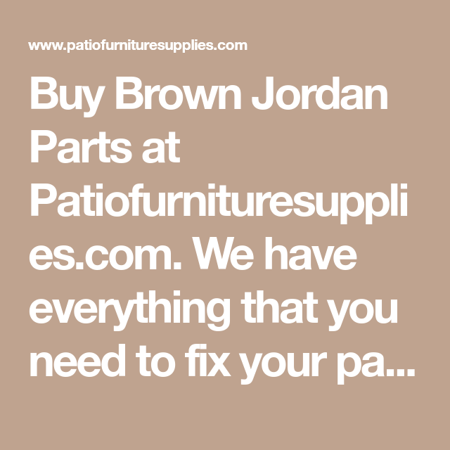 Buy Brown Jordan Parts At Patiofurnituresupplies Com We Have Everything That You Need To Fix Your Patio Furn Brown Jordan Brown Jordan Furniture Vinyl Bumpers