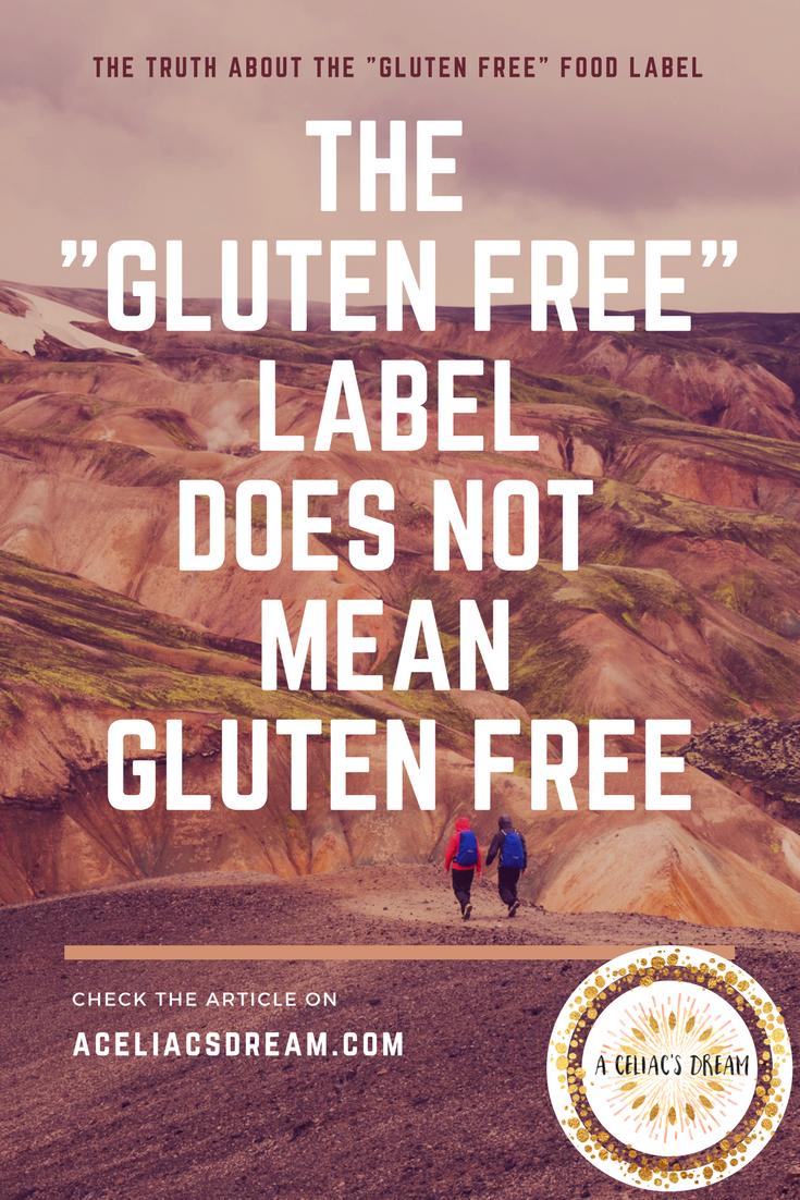 """The """"Gluten Free"""" Label Does NOT Mean Gluten Free Celiac"""