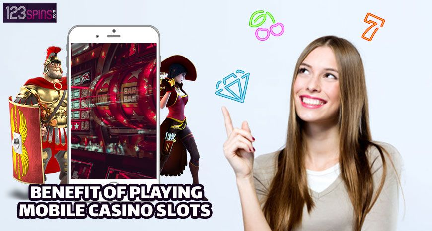Benefit of playing mobile casino slots at 123 spins | Mobile casino, Casino slots, Casino