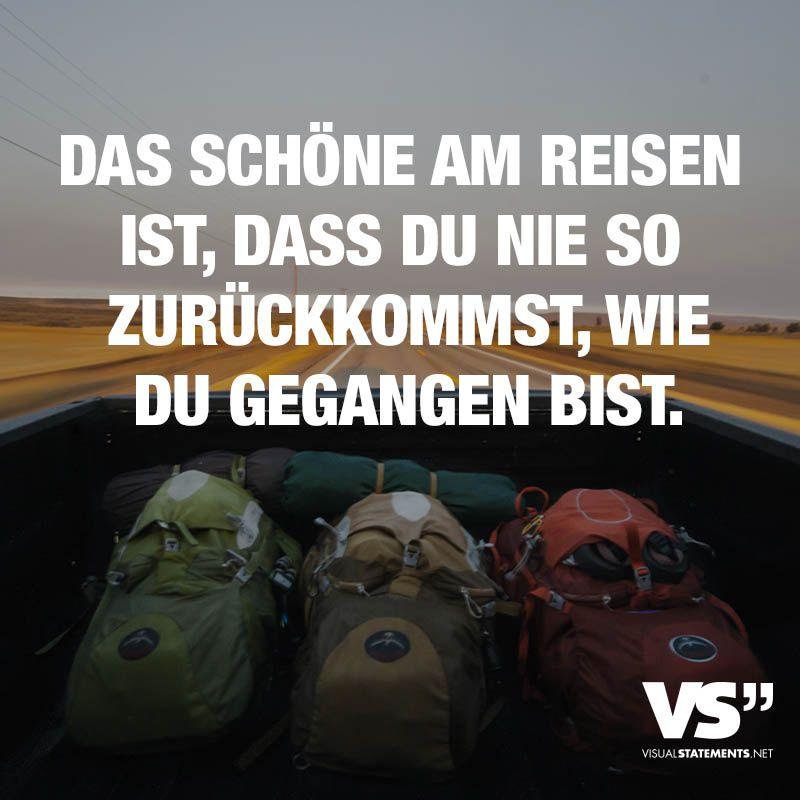 Da schöne am Reisen ist, dass du nie so zurückkommst, wie du gegangen bist. – VISUAL STATEMENTS®