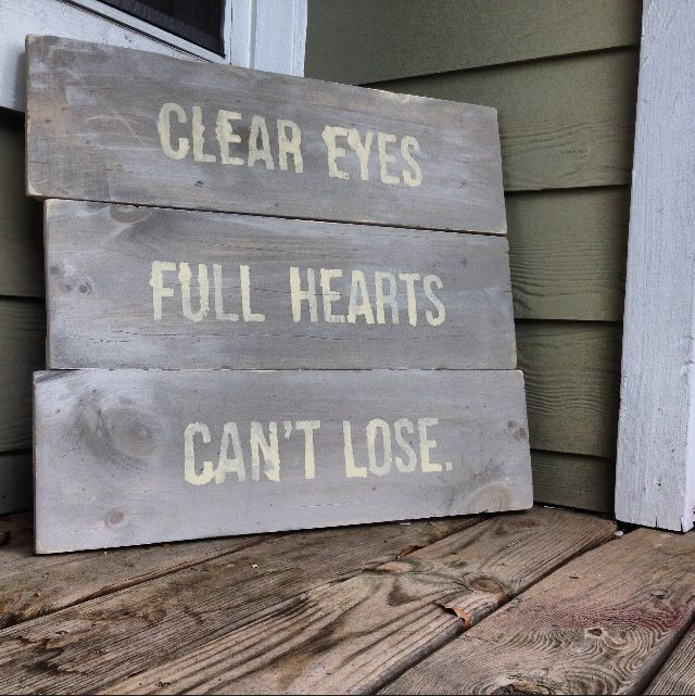 Clear Eyes Full Hearts Can T Lose Motivational Sayings