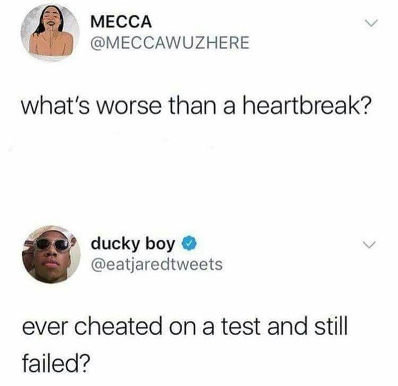 13 Extremely Relatable Things That Are Worse Than A Heartbreak Twitter Quotes Funny Really Funny Memes Funny Relatable Memes