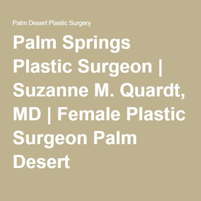 Palm Springs Plastic Surgeon Suzanne M Quardt Md Female