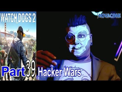 Hacker Wars | Watch Dogs 2 | Part 39 | Gameplay Walkthrough