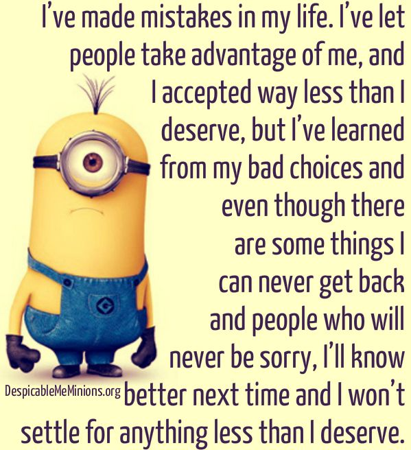 Minion Quotes I Have Made Mistakes In My Life Minions Minions