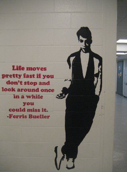 Lovely Life Moves Pretty Fast If You Donu0027t Stop And Look Around Once In A While  You Could Miss It   Ferris Bueller Love This Quote!
