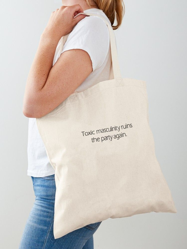 Toxic masculinity ruins the party yet again. Tote bag, eco friendly design, mfm quote, on podcast #marktwain