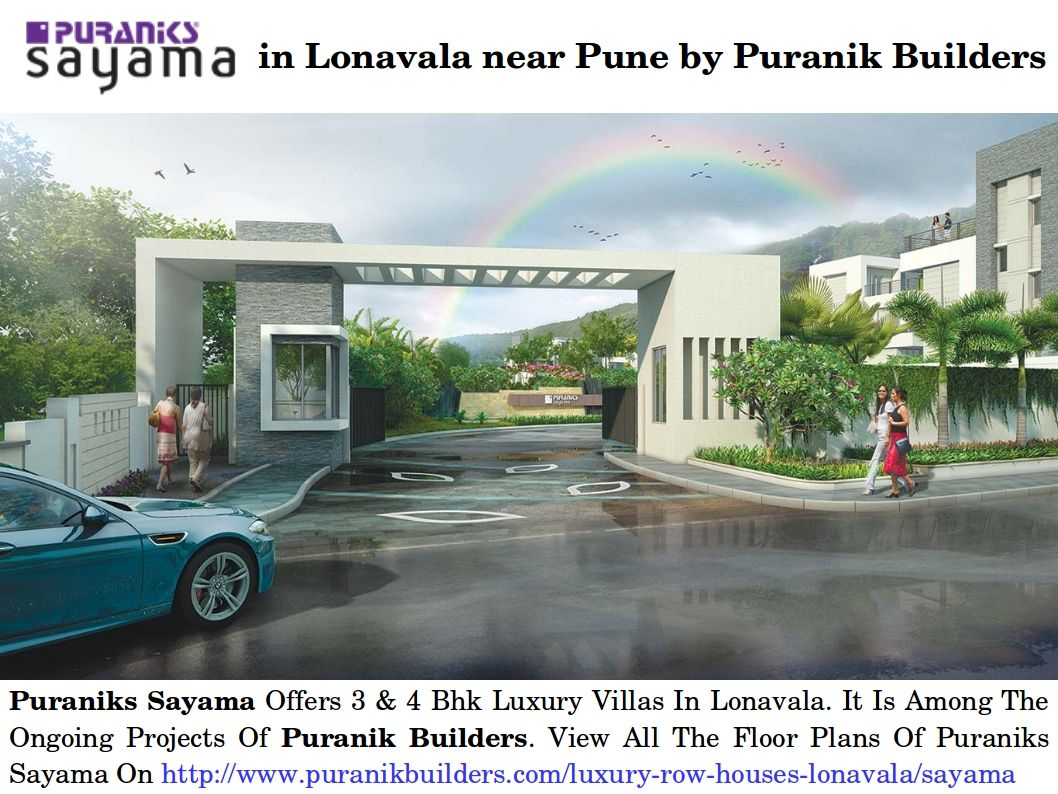 Exclusive details of Puraniks Sayama in Lonavala near Pune
