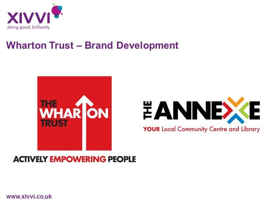Wharton Trust Brand Development  Xivvi Brand Marketing