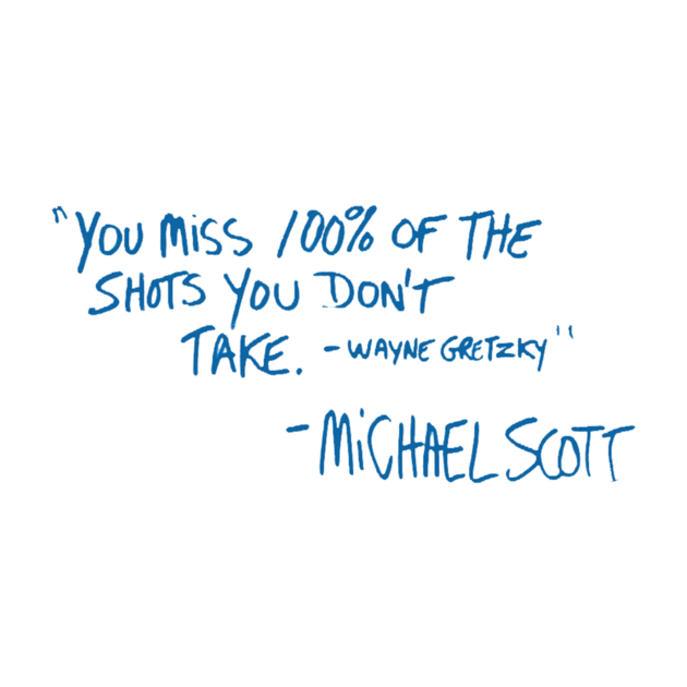 You Miss 100 Of The Shots You Don T Take Wayne Gretzky Michael Scott The Office Inspired Tee Shirts Ar Office Quotes Michael Scott Quotes Senior Quotes