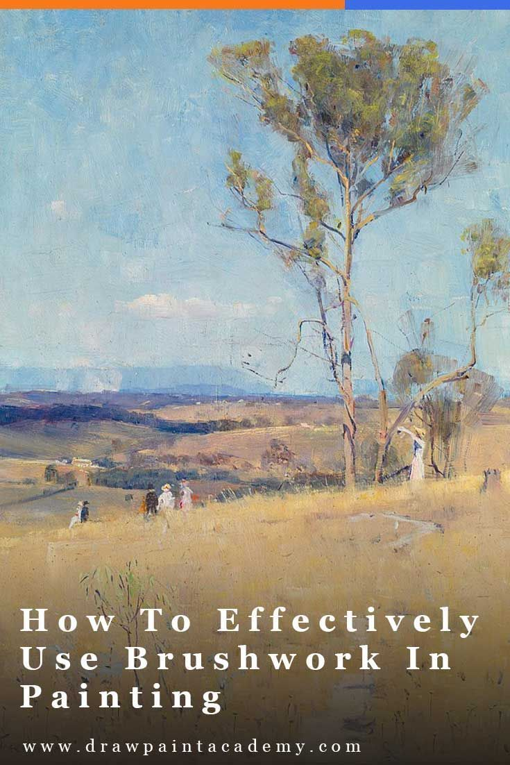 How to effectively use brushwork in your paintings