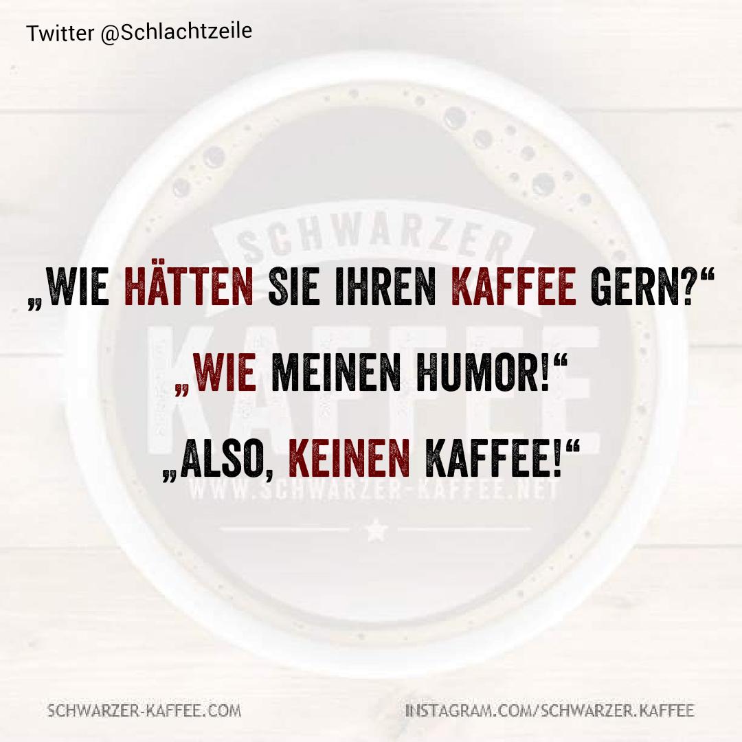 WIE MEINEN HUMOR #quotesaboutcoffee