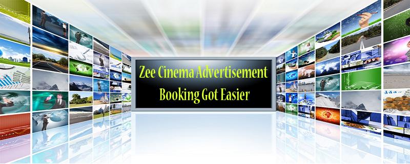 Now Zee Cinema TV advertisement got easier with online ad