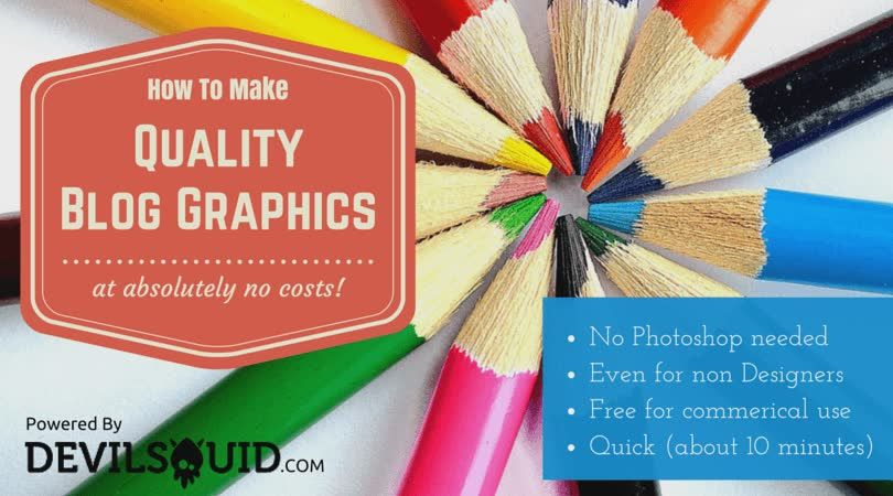 How to make quality blog graphics to boost your blog article hits at absolutely no cost!