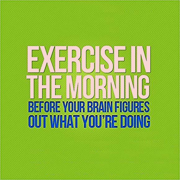 Exercise in the morning, before your brain figures out what you're doing. #fitness #exercise #motiva...