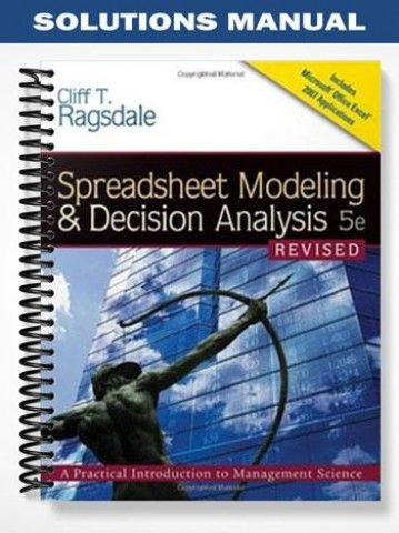 Solutions manual for spreadsheet modeling and decision analysis solutions manual spreadsheet modeling decision analysis 5th edition cliff ragsdale at httpsfratstock fandeluxe Gallery