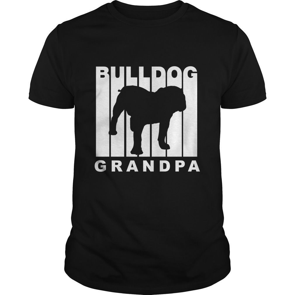 Bulldog Grandpa  #birds #cats #cows #dogs #grandpa #GuysTee #hamster #Hoodie #horse #LadiesTee #magical #turtles #waneonshirts #xmasgifts fathersdaygifts #mothersdaygifts #Designs #Unisex #Adult #Apparel #Scripture #Christian #Bible #Deal #Power #Strong #grandparentsdaycraftsforpreschoolers Bulldog Grandpa  #birds #cats #cows #dogs #grandpa #GuysTee #hamster #Hoodie #horse #LadiesTee #magical #turtles #waneonshirts #xmasgifts fathersdaygifts #mothersdaygifts #Designs #Unisex #Adult #Apparel #Scr #grandparentsdaycraftsforpreschoolers