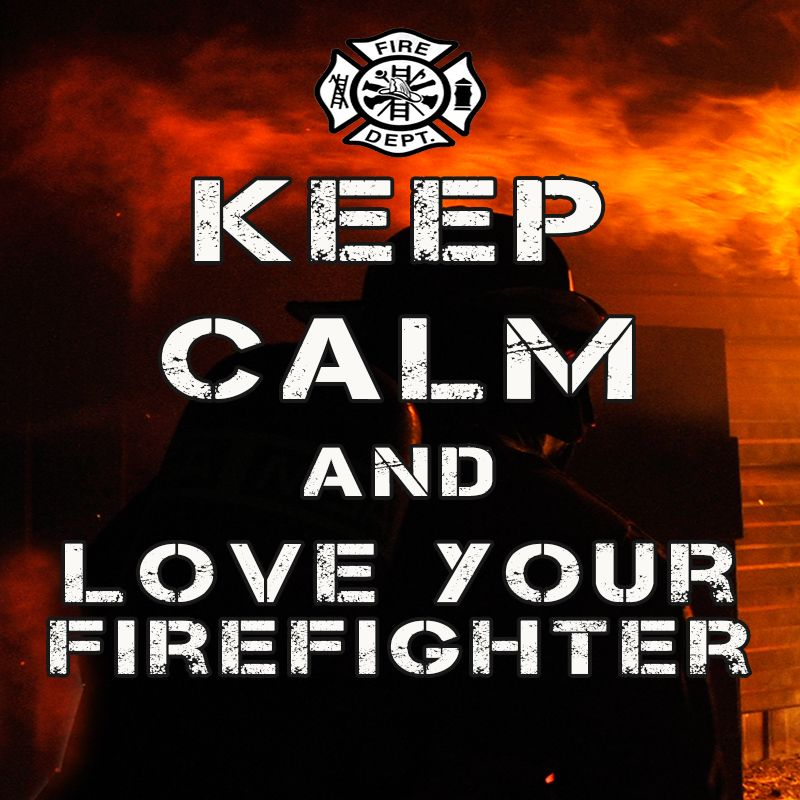 Firefighter Poster Art Keep Calm And Love Your Firefighter