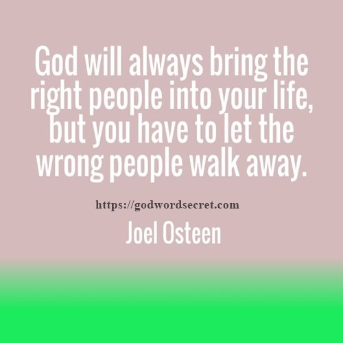 God Will Always Bring The Right People Joel Osteen Quotes