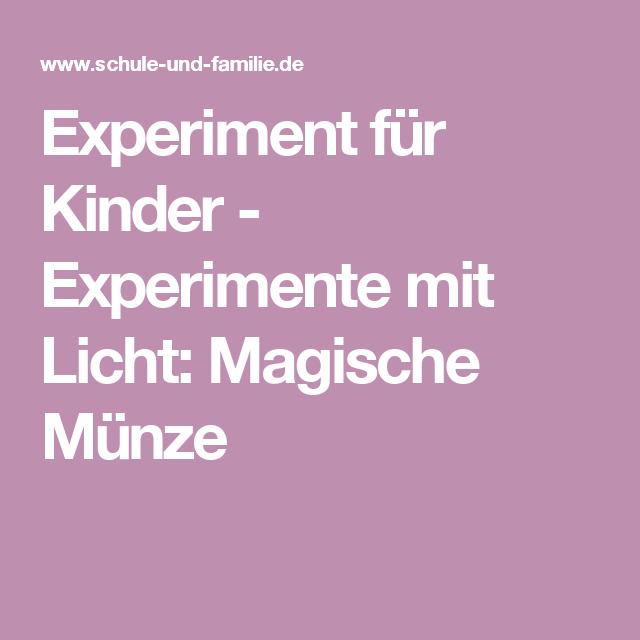 Experiment Für Kinder Experimente Mit Licht Magische Münze Toll
