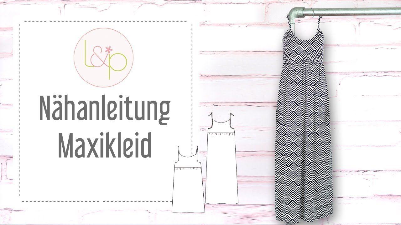 Nahanleitung Lillesol Maxikleid Ein Sommerkleid Mit Spaghettitragern Nahen Youtube Sommerkleid Schnittmuster Zum Kleidernahen Nahen