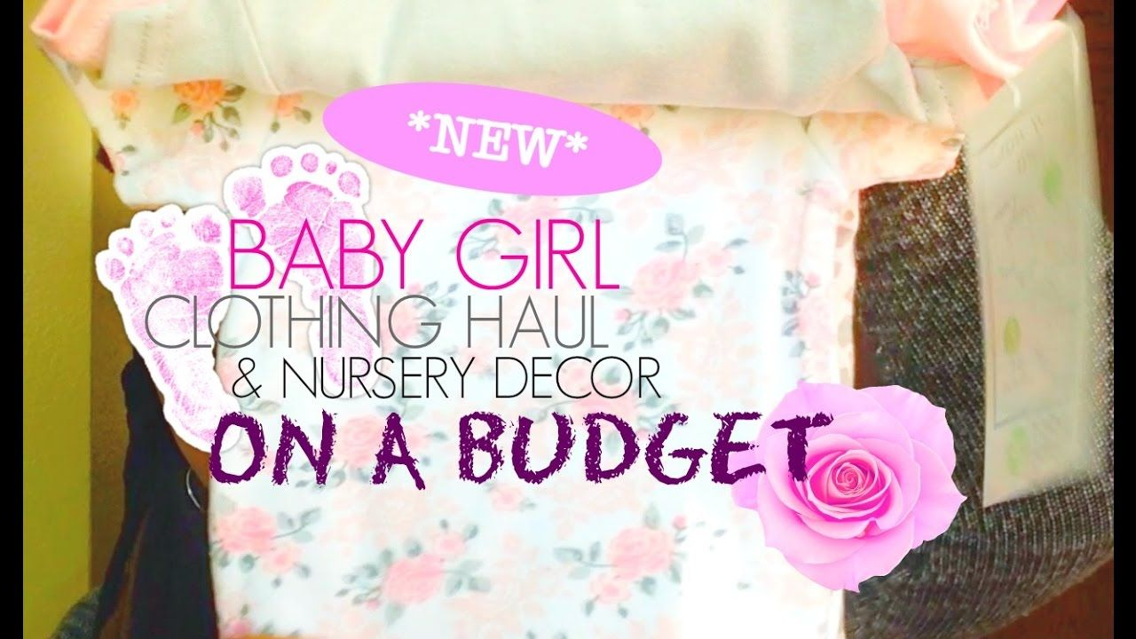 BABY GIRL CLOTHING HAUL & NURSEY DECOR | Round #1 ~ BUDGET FRIENDLY | Myricia M. - YouTube