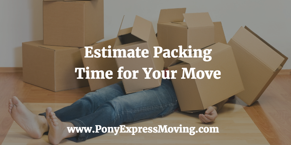 Estimate Packing Time For Your Move Pony Express Moving Services Moving Services Moving Company Local Move