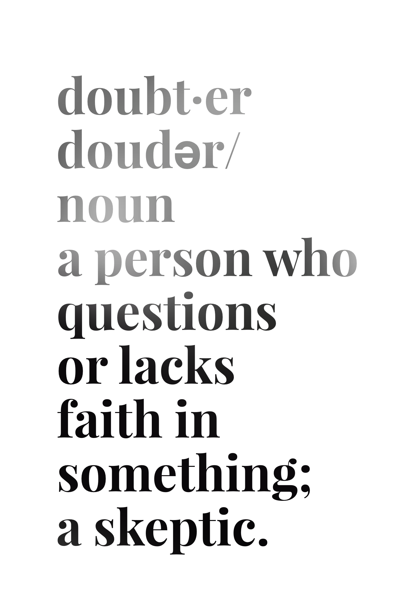 doubter. the definition series. // #atheist #doubter | z-apostasy