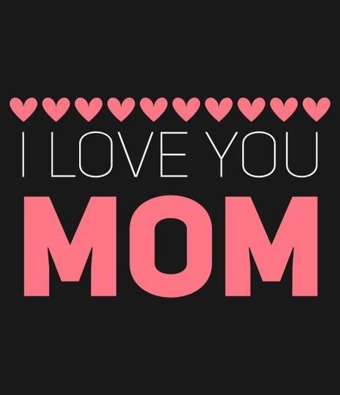 I Love You Mom Images Quotes Download 2017 Mothers Day Graphics Poems Love You Mom Quotes I Love You Mom Mothers Love Quotes