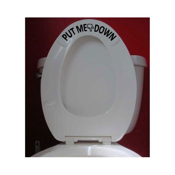 Put Me Down Toilet Seat decal Toilet Lettering Toilet Quotes for Toilet Room, Toilet Seat Vinyl Stickers Toilet Seat Decals ANY SIZE