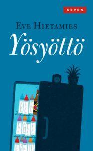 http://www.adlibris.com/fi/product.aspx?isbn=9511251910   Nimeke: Yösyöttö - Tekijä: Eve Hietamies - ISBN: 9511251910 - Hinta: 6,80 €